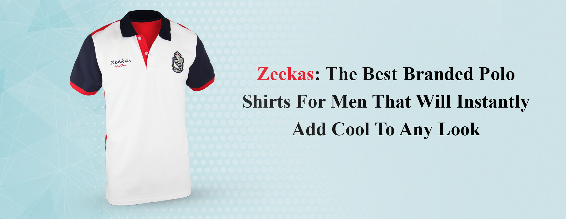 Zeekas: The Best Branded Polo Shirts For Men That Will Instantly Add Cool To Any Look